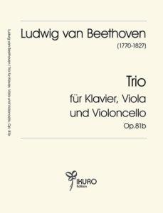 L. v. Beethoven | Trio für Klavier, Viola und Violoncello Op. 81b