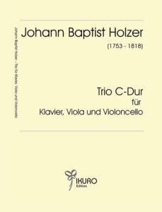 Johann Baptist Holzer   Trio C-Dur für Klavier, Viola und Violoncello